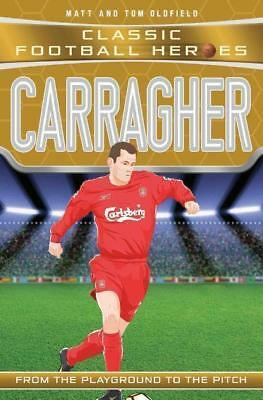 Carragher by Tom Oldfield and Matt Oldfield (2017, paperback)