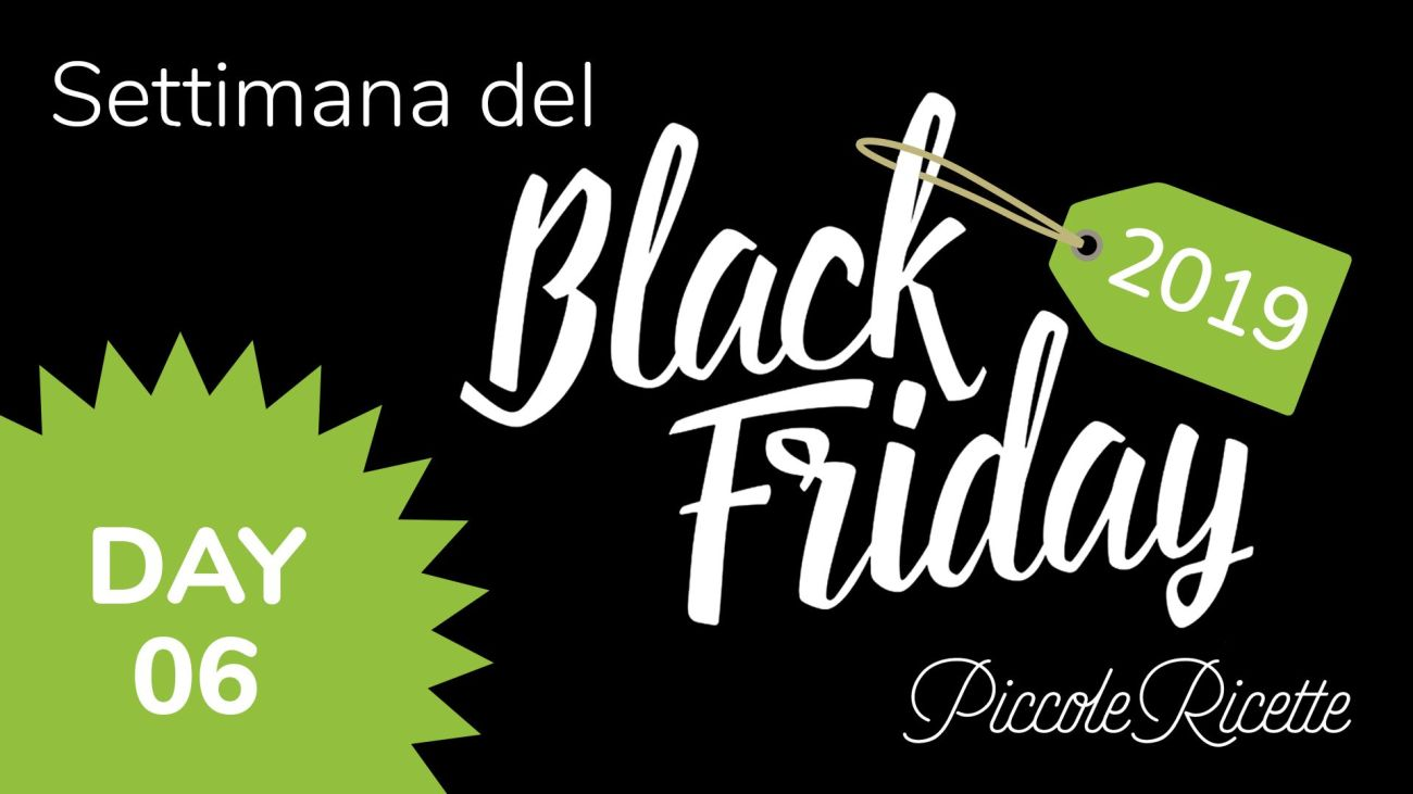 Black Friday Giorno 6