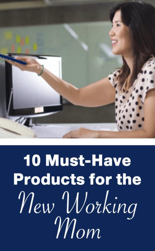 10 must-have products for the new working mom!