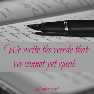 We Write the Words That We Cannot Yet Speak
