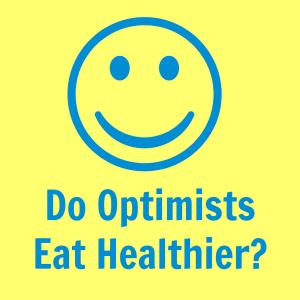 Do Optimists Eat Healthier?