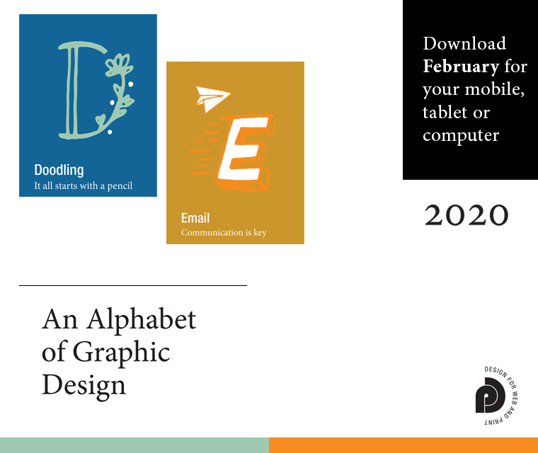 Download the free February calendar featuring our alphabet of graphic design for your desktop, mobile or tablet