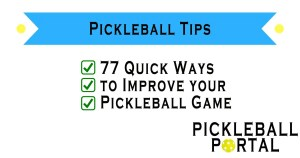 Pickleball Tips | 77 Quick Ways to Improve Your Game
