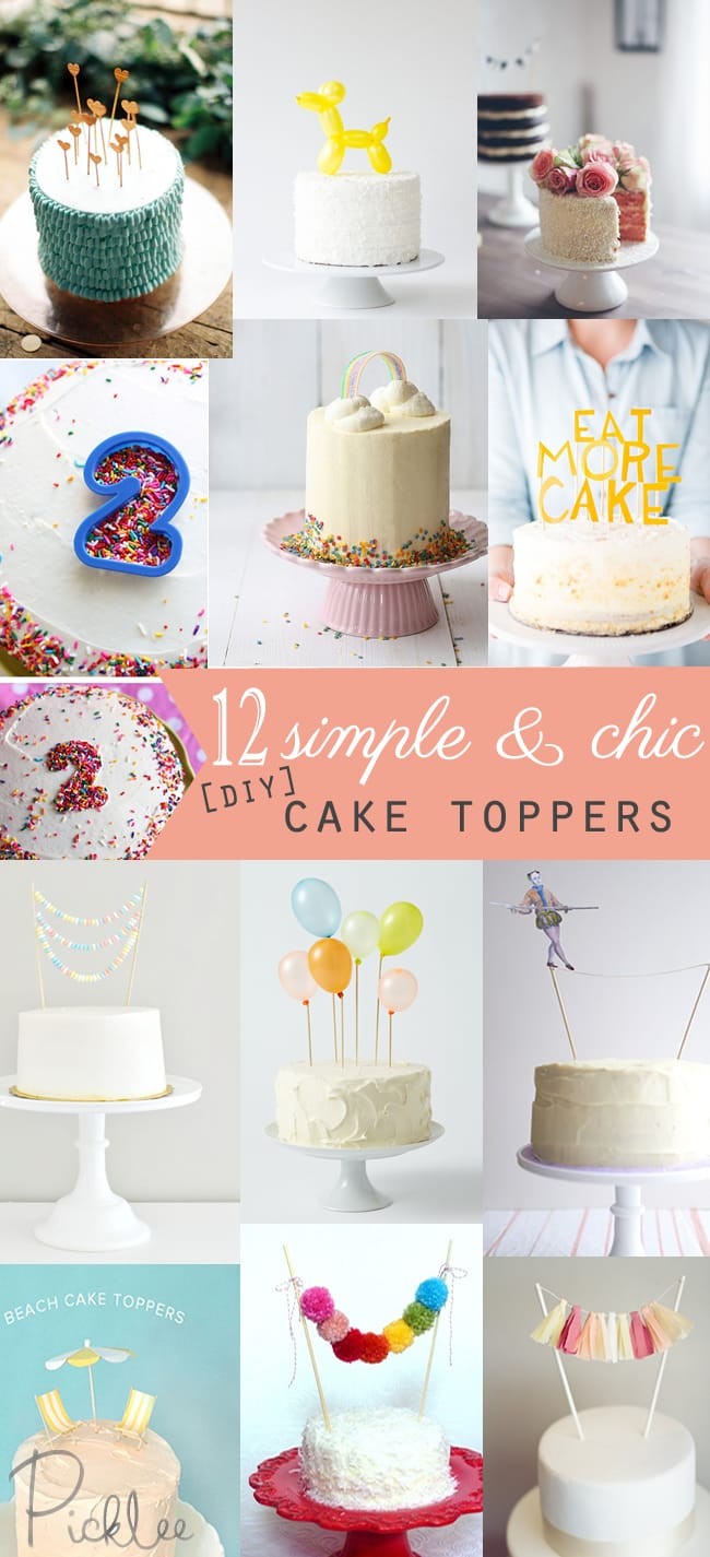 12 Simple Amp Chic DIY Cake Toppers Picklee