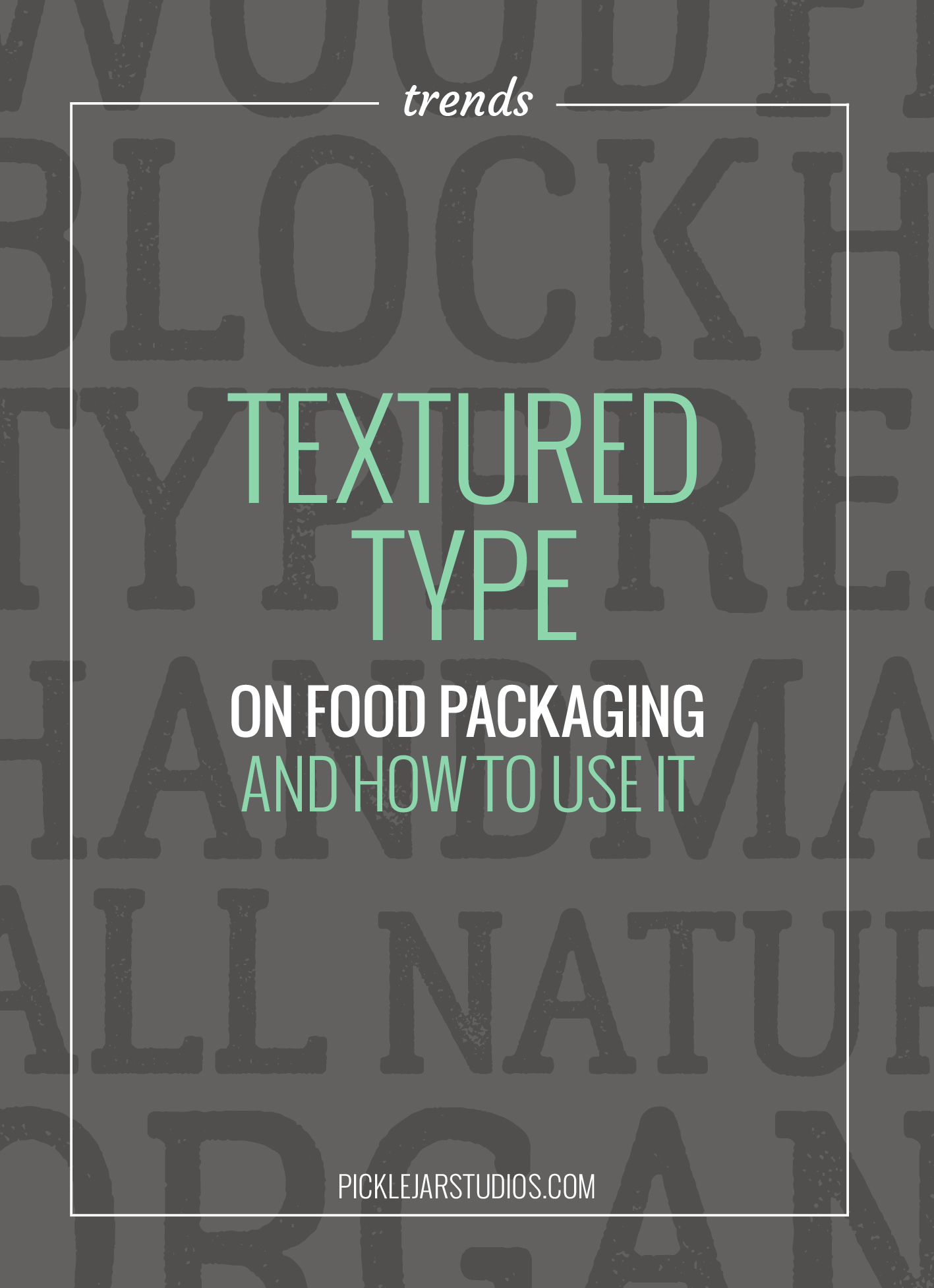 Design Trend! Textured Type on Food Packaging and how to use it in your own branding (or if you should)