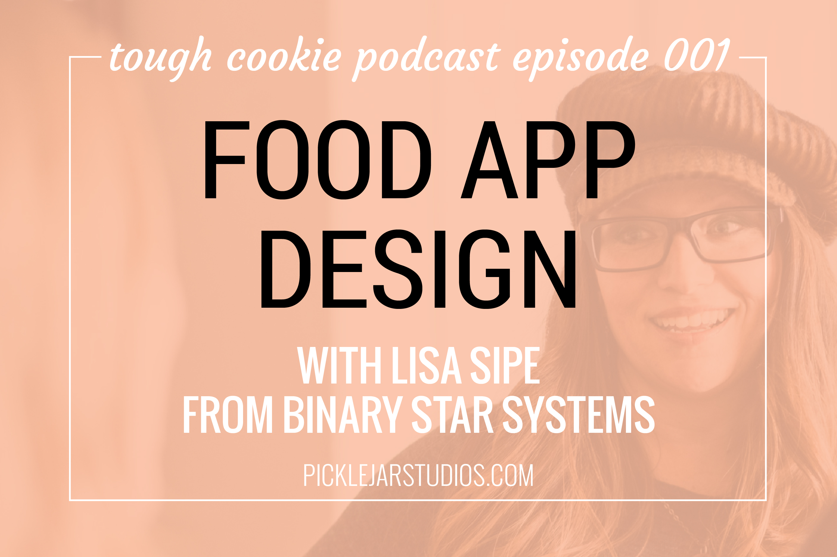 tough-cookie-podcast food app design with lisa sipe