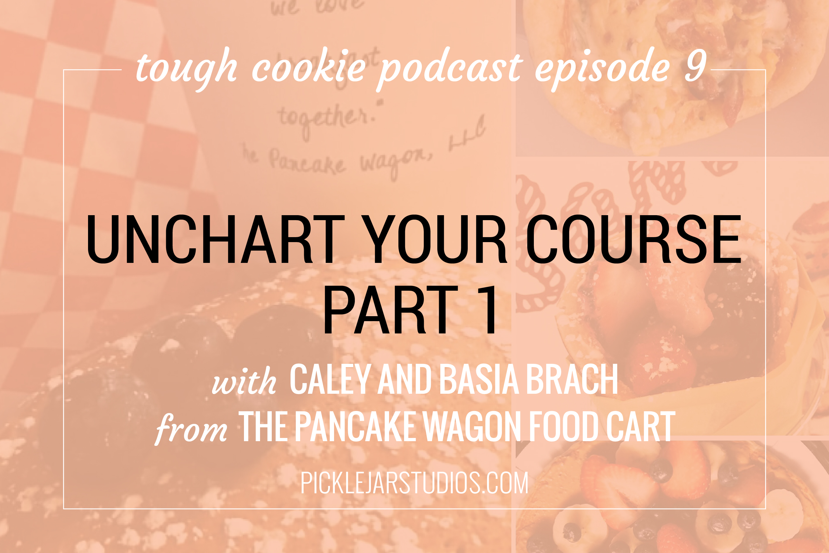 Tough Cookie Podcast episode 09 - pancake wagon