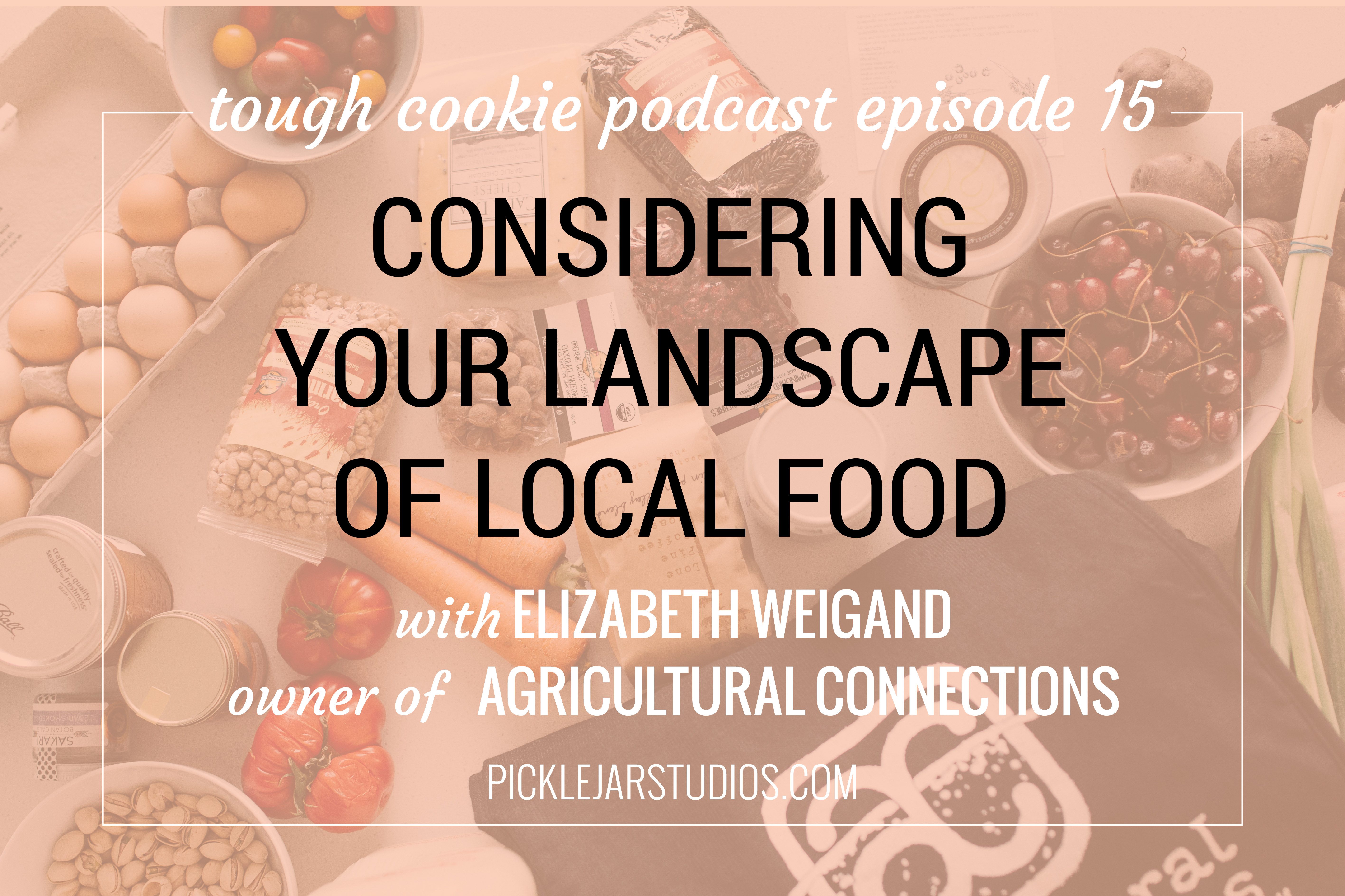 considering your landscape of local food episode 15 tough cookie podcast