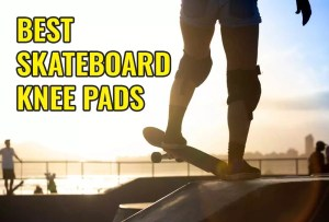Best Skateboard Knee Pads Reviews – Quick Way To Find Best One