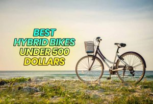 Best Hybrid Bikes Under 500 Dollars (2020 Buying Guide)