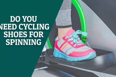 Do You Need Cycling Shoes For Spinning?