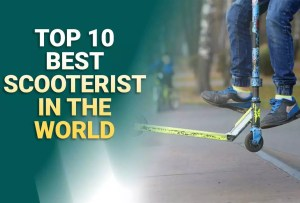 Top 10 Best Scooterist In The World