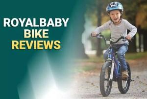 Best Royal Baby Bike Reviews 2021 – Top Picks & Buyer's Guide