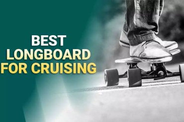 Best Longboards For Cruising 2021 – Reviews and Buying Guide