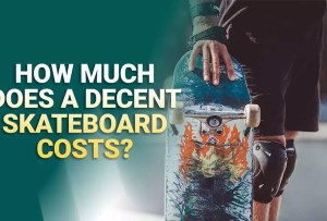 How Much Does A Decent Skateboard Cost?