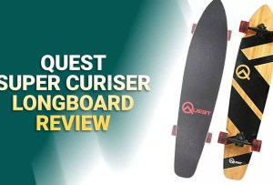 Quest Super Cruiser Longboard Review 2021