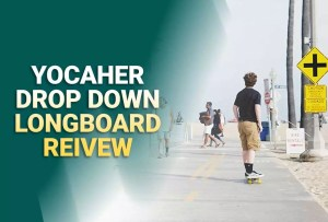 Yocaher Drop Down Longboard Review 2021 – Professional Choice!