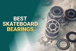 Best Skateboard Bearings 2021 – Reviews & Buying Guide