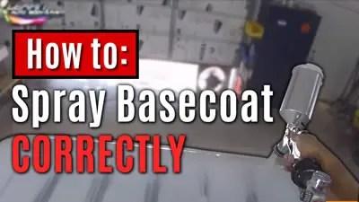 How To Spray Basecoat Correctly