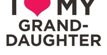 I love my Granddaughter
