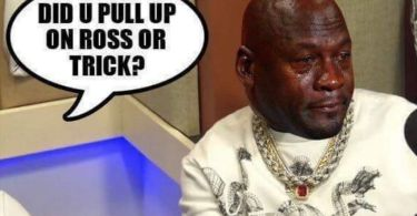 Did U Pull Up On Ross Or Trick Funny Birdman Memes