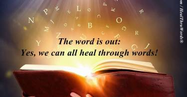 Healing Quotes the word is out yes we can all heal