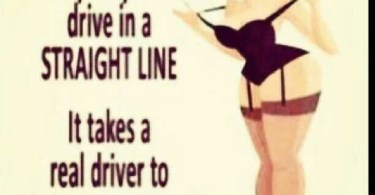 Thick Girl Quotes anybody can drive in a staight line it takes a real driver