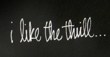 Thrill Sayings  i like the thrill