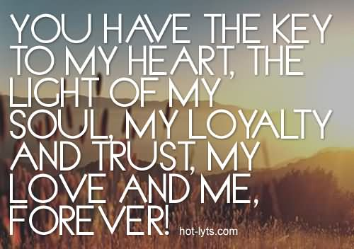 You Have My Heart Quotes you have the key to my heart,