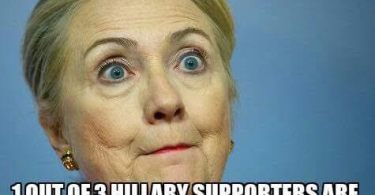 Did you know 1 out of 3 hallary supporters are just as stupid Hillary Clinton Meme