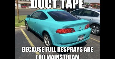 Duct tape because full resprays are too mainstream Car Meme