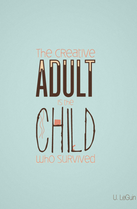 Catchy Creativity Quotes The Creative Adult is the child who survived
