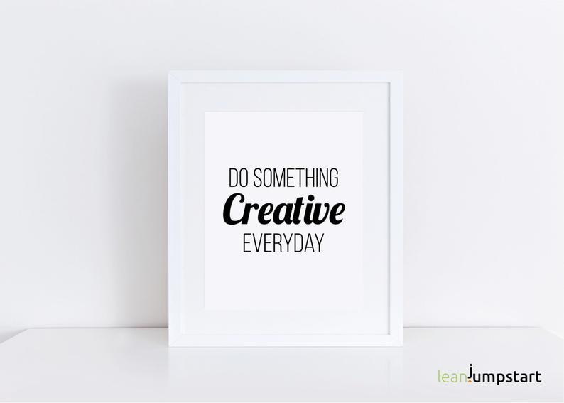 Catchy Creativity Quotes do something creative everyday