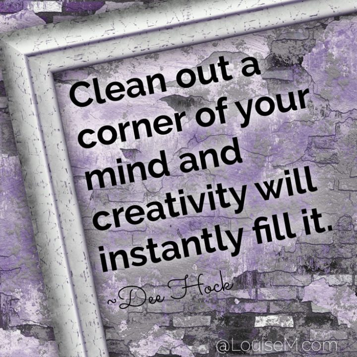Innovative Creativity Sayings clean out a corner of your mind creativity will instantly fill it.