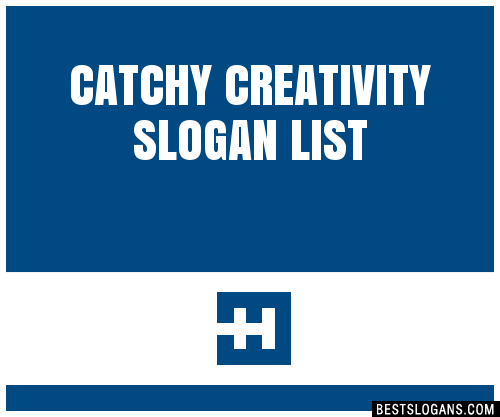 Terrific Creativity Sayings catchy creativity slogan list.