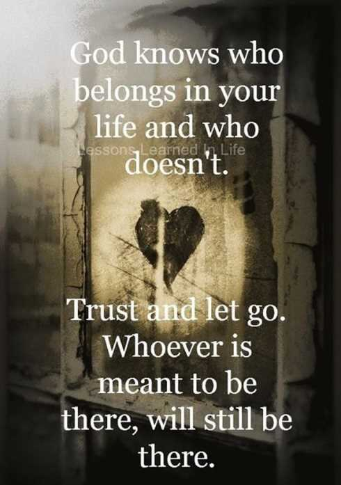 Amazing Quotes god knows who belongs in your life and who doesn't