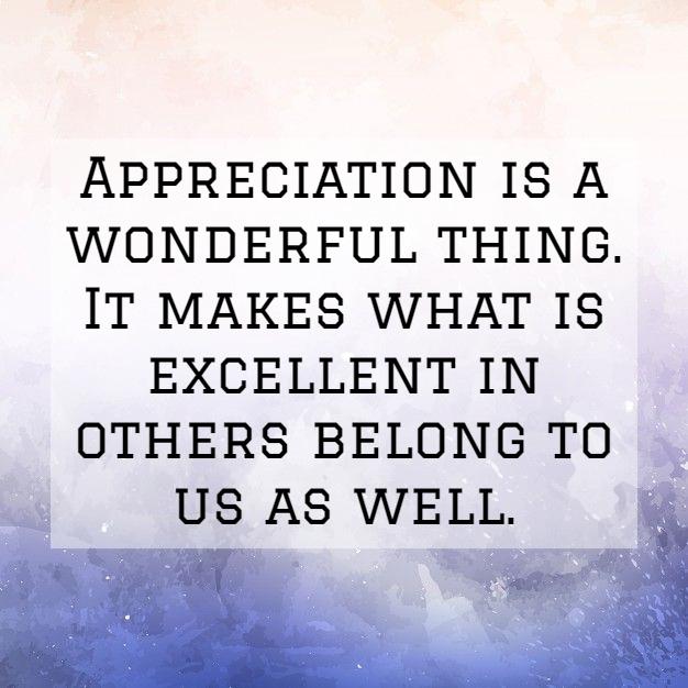 Appreciation Quotes appreciation is a wonderful thing