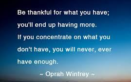 Appreciation Quotes be thankful for what you have;