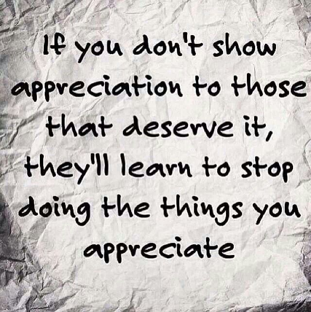 Appreciation Quotes if you don't show