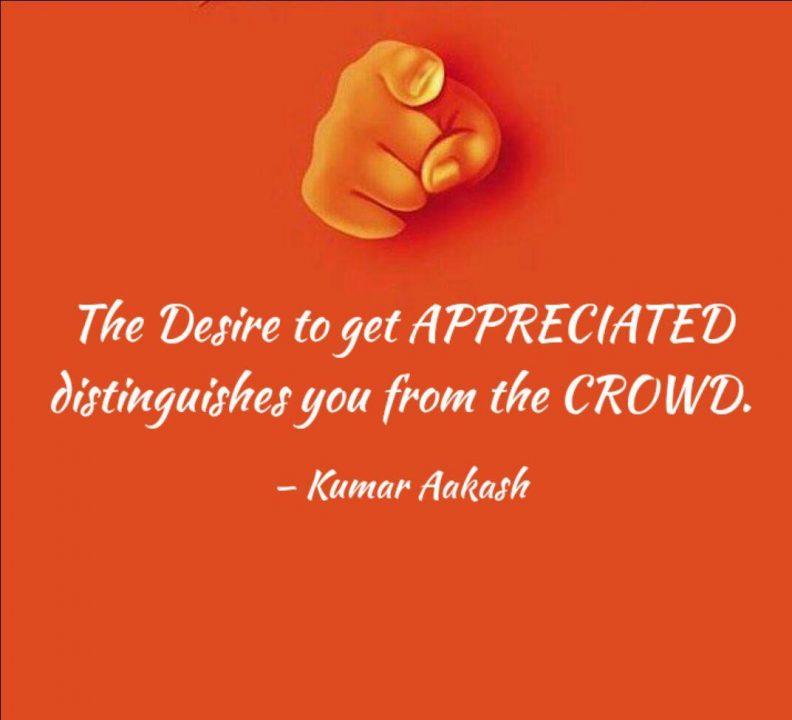 Appreciation Quotes the desire to get appreciated