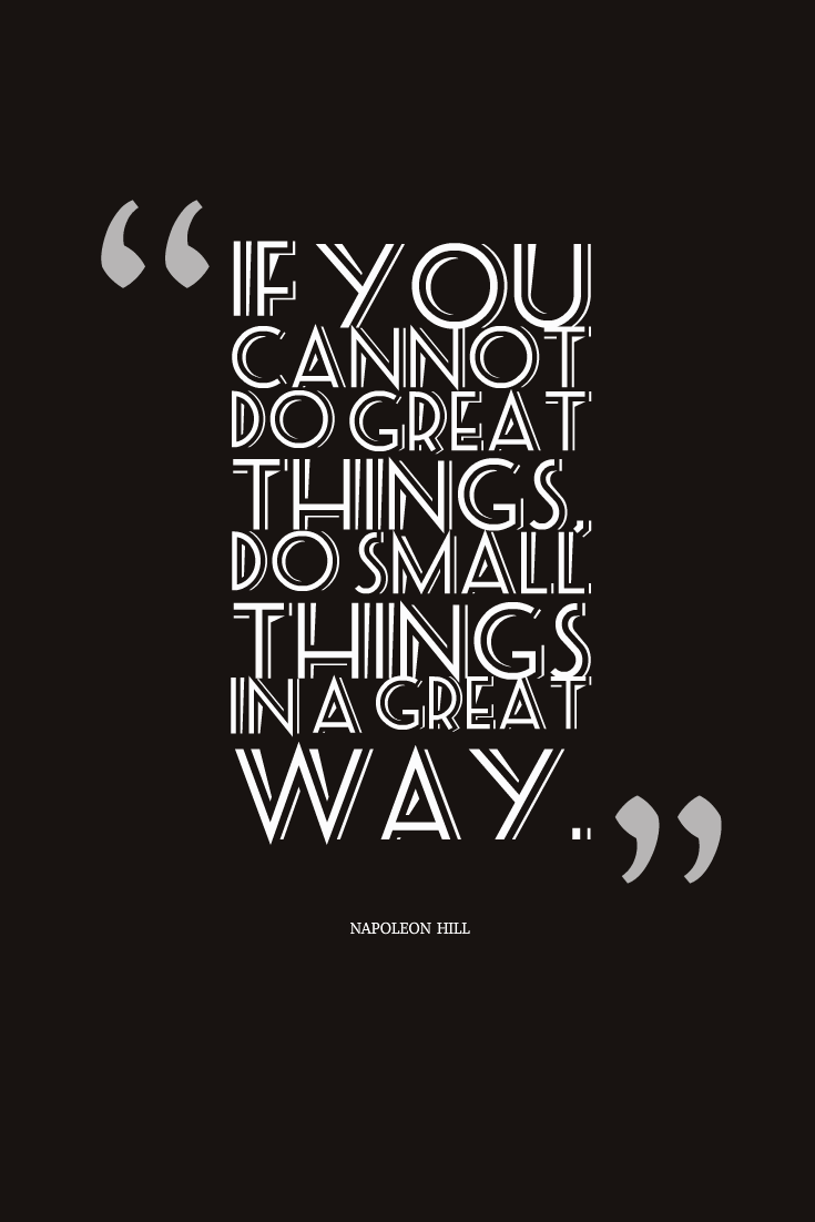 Attitude Quotes if you cannot do great things do small things ina great way.