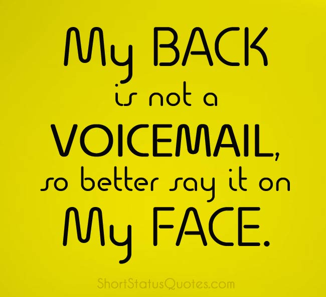 Attitude Quotes my back is not a voicemail so better