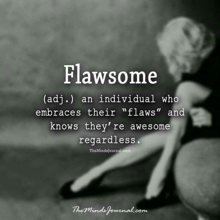 Awesome Quotes flaw some an individual who embrace their