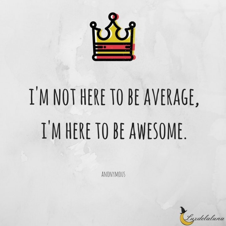 Awesome Quotes i'm not hear to be average.