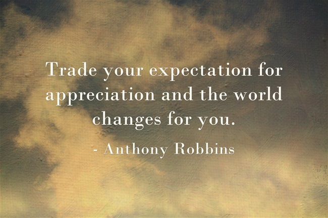 Awesome Quotes trade your expectation for appreciation