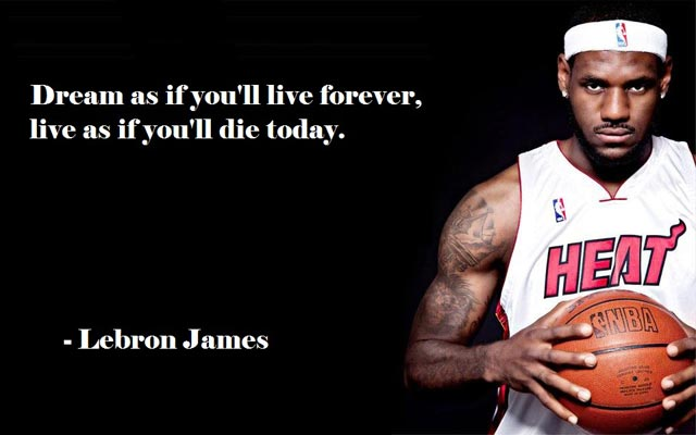Basketball quotes dream as if you'll live forever live as