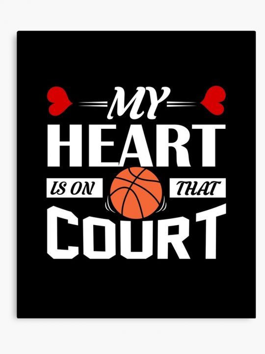 Basketball quotes my heart is on that court