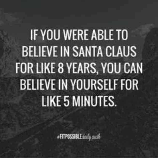 Emotional Quotes if you were able to believe in Santa Claus for like