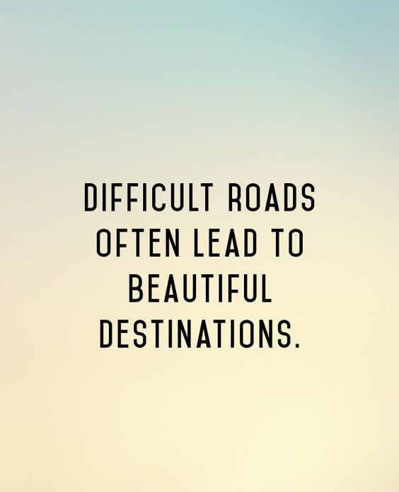 Happy Quotes difficult roads often lead to beautiful