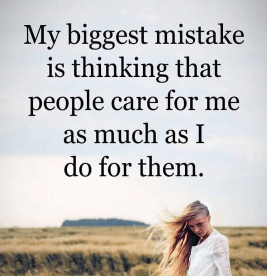 Hurt quotes my biggest mistake is thinking that people care for